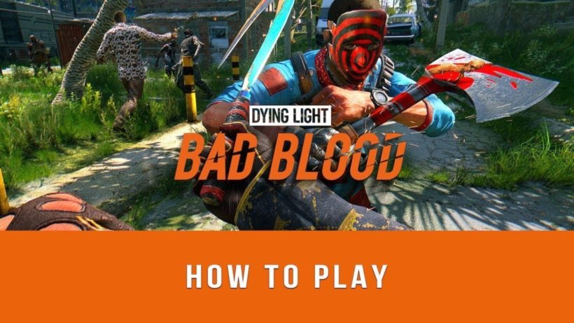 В чем сила Dying Light: Bad Blood